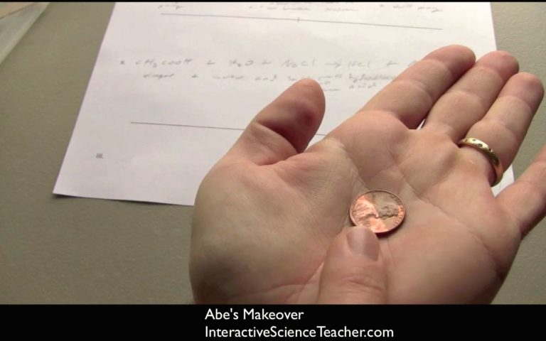 Penny experiment- a penny dipped in vinegar and salt loses corrosion